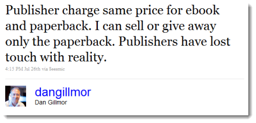 Publishers charge same price for ebook and paperback. I can sell or give away only the paperback. Publishers have lost touch with reality.