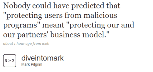 Nobody could have predicted that 'protecting users from malicious programs' meant 'protecting our and our partners' business model'